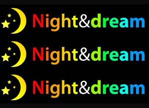 NIGHT&DREAM