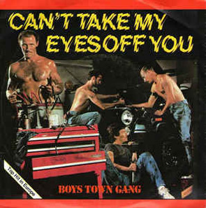 Boys Town Gang Can't Take My Eyes Off You