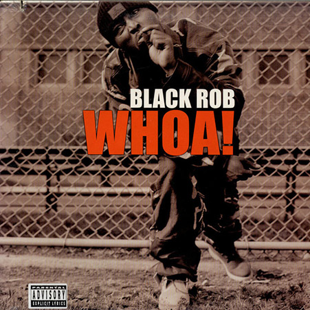 playlist hip hop black rob whoa