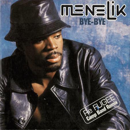 MENELIK – Bye-Bye Playlist Tubes années 90