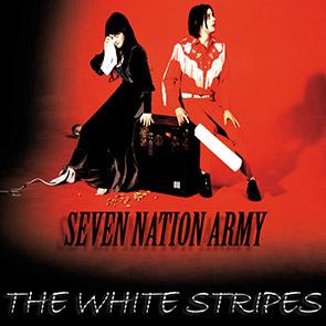 WHITE STRIPES – Seven Nation Army