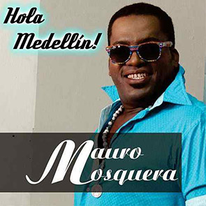 Playlist Salsa colombienne MAURO MOSQUERA – Toma Jabon Pa Que Laves
