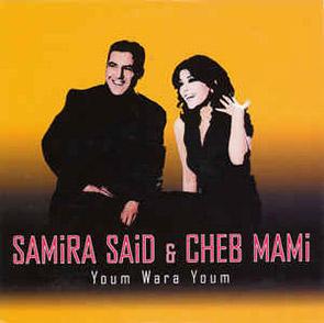 CHEB MAMI & SAMIRA SAID – Youm Wara Youm Playlist Raï & Musique Orientale