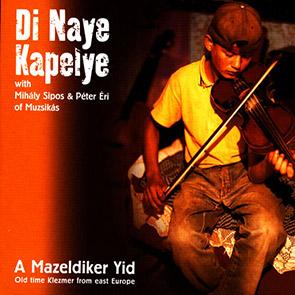 playlist musique klezmer DI-NAYE-KAPELYE-drey-dreydele