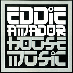 EDDIE AMADOR – House Music Playlist Classic House Music