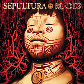SEPULTURA – Roots Bloody Roots