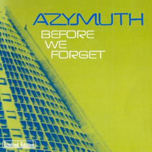 AZYMUTH – Before I Forget