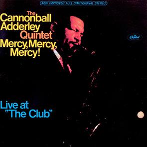 CANNONBALL ADDERLEY – Mercy, Mercy, Mercy Playlist Jazz