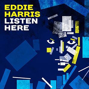 EDDIE HARRIS – Listen Here