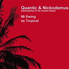 NICKODEMUS & QUANTIC – Mi Swing Es Tropical
