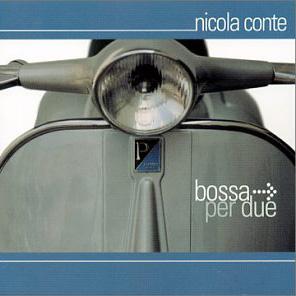 Playlist Electro Latino NICOLA CONTE – Bossa Per Due