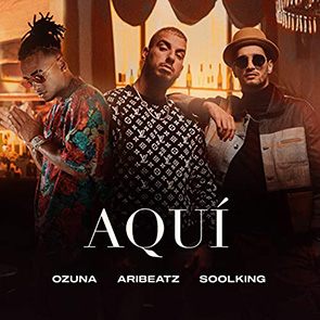 playlist pop urbaine ARIBEATZ-Feat-SOOLKING-OZUNA-Aqui