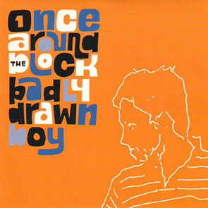 BADLY DRAWN BOY – Once Around the Block