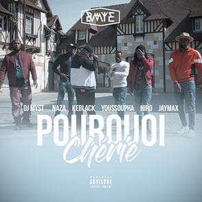 BMY (NAZA, JAYMAX, KEBLACK, YOUSSOUPHA, HIRO, & DJ MYST) – Pourquoi Chérie