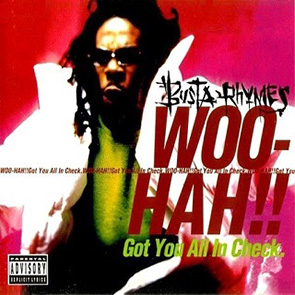 BUSTA RHYMES – Woo Hah!! Got You All In Check