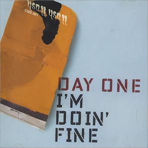 DAY ONE – I'm Doin Fine
