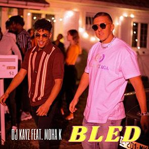DJ KAYZ Feat MOHA K – Bled