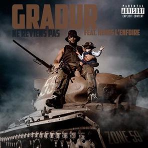 GRADUR Feat HEUS L'ENFOIRÉ – Ne reviens pas