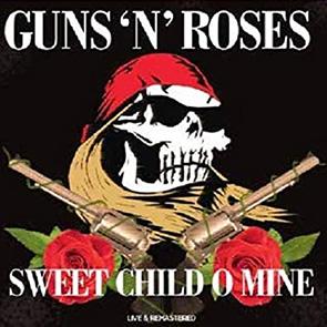 GUNS ' N ' ROSES – Sweet Child O' Mine