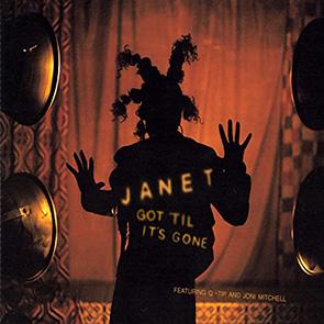 JANET JACKSON Feat Q-TIP & JONI MITCHELL – Got 'til It's Gone