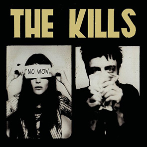 THE KILLS – No Wow