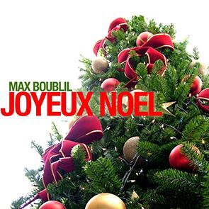 MAX BOUBLIL – Joyeux Noel !