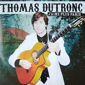 chansons sur paris Thomas Dutronc – J'aime plus Paris