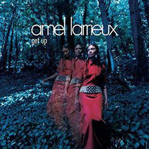 Playlist Neo Soul AMEL LARRIEUX – Get Up