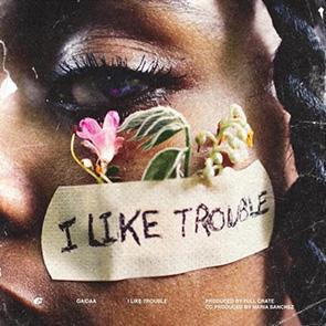 GAIDAA – I Like Trouble