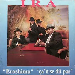 IRA – Eroshima ça'n se dit pas