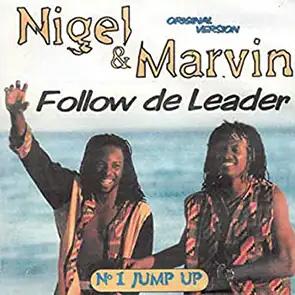 NIGEL & MARVIN – Follow da Leader